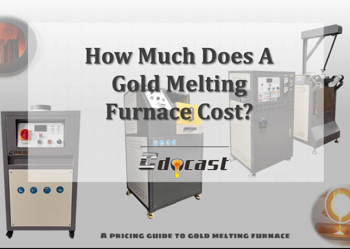 Gold Melting Furnace Price -Ultimate Pricing Guide